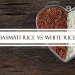 Basmati Rice vs White Rice