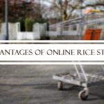 Advantages of Online Rice Store