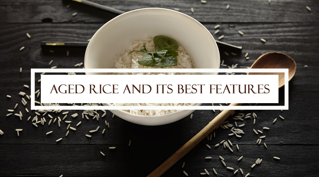 Aged Rice and its best features