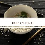 Uses of Rice